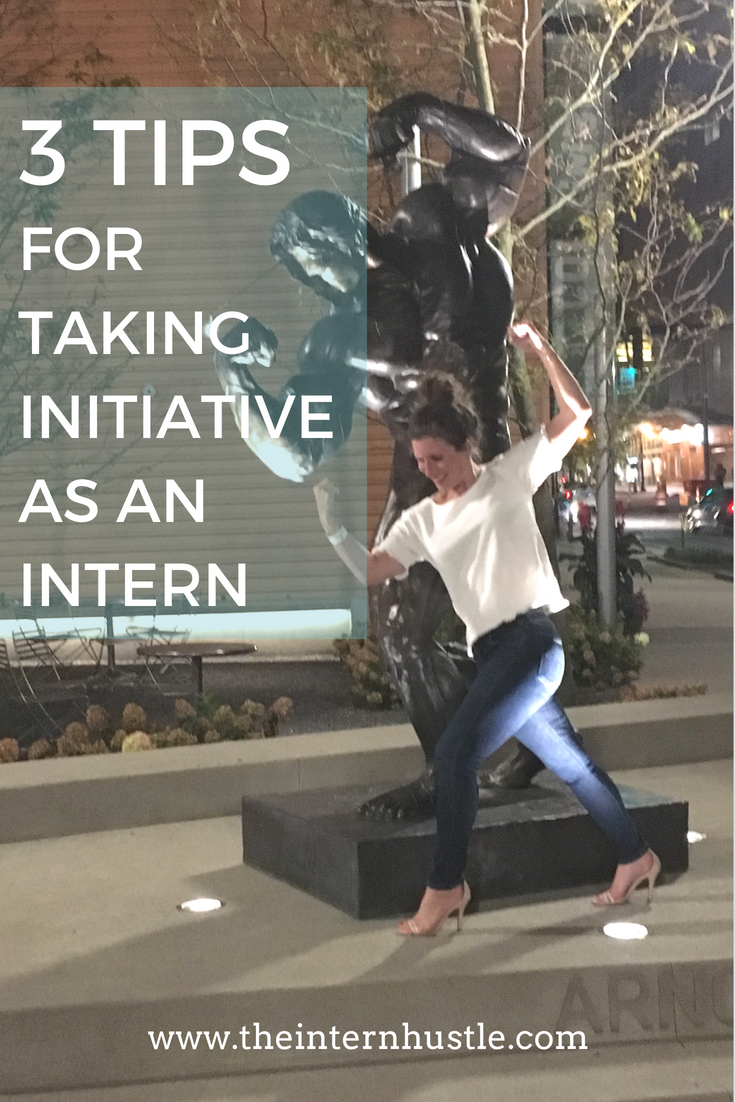 3 Tips for Taking Initiative As an Intern
