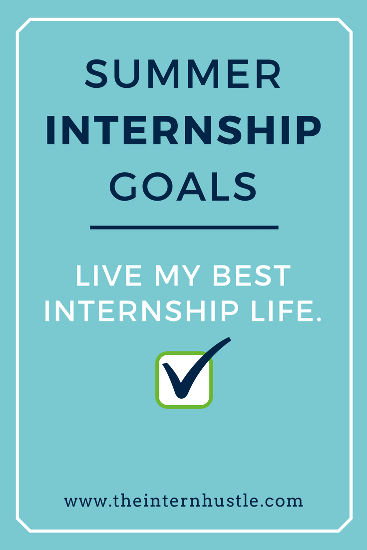 Internship Goals: Before, During and After