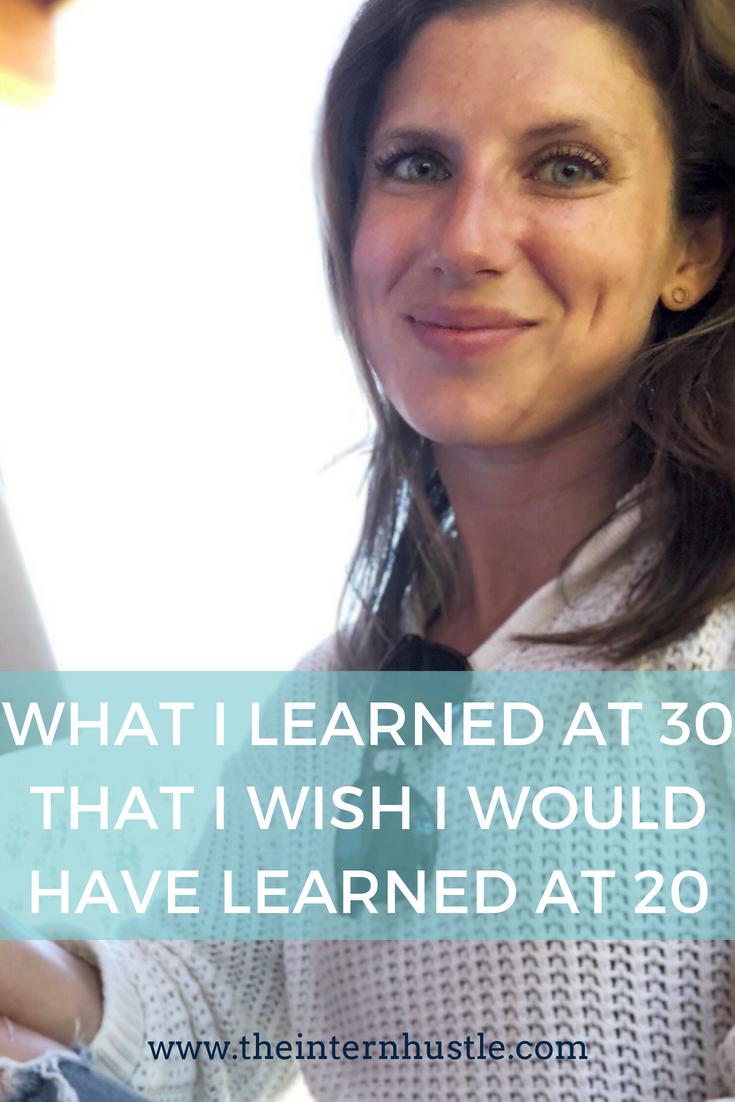 What I Learned at 30 That I Wish I Had Learned at 20 #lifeplan #livingforward #livingforwardbook #intention #intern #internship #college #collegestudent #careeradvice #lifeadvice