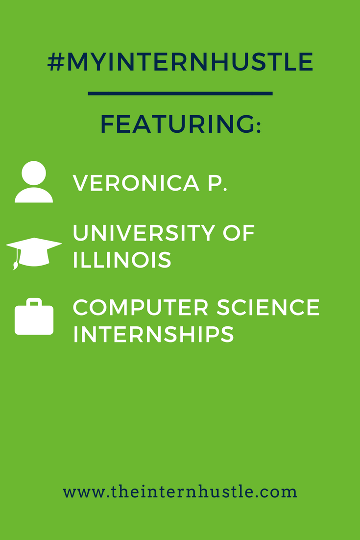 My Intern Hustle: Veronica P., University of Illinois