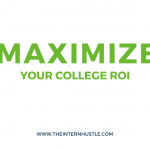 Maximize Your College ROI with Internships