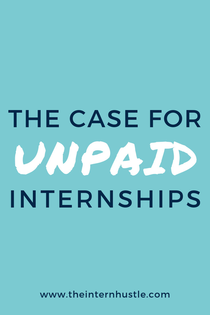 There Is a Lot of Value in Your Unpaid Internship